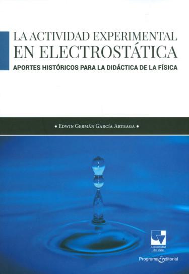 La actividad experimental en electrostática. Aportes históricos para la didáctica de la física
