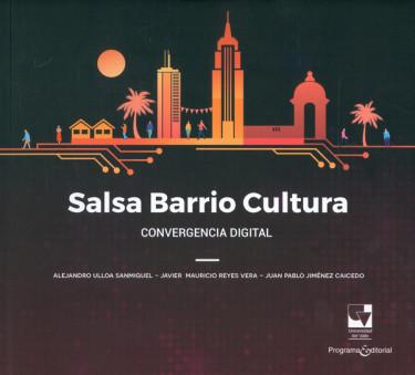 Salsa barrio cultura. Convergencia digital