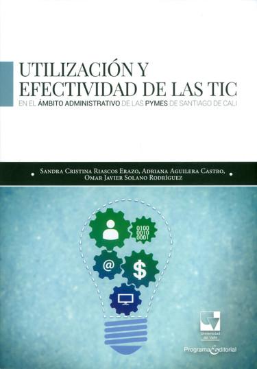 Utilización y efectividad de las TIC en el ámbito administrativo de las PYMES de Santiago de Cali