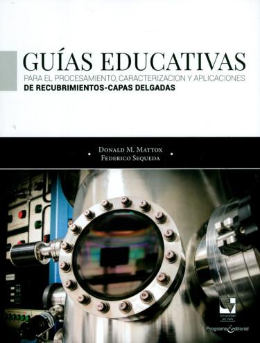 Guías educativas para el procesamiento, caracterización y aplicaciones de recubrimientos-capas delgadas