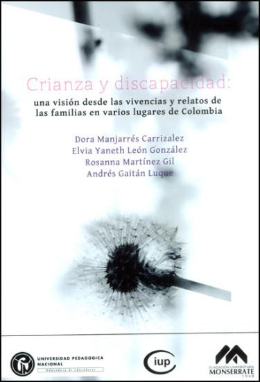 Crianza y discapacidad: una visión desde las vivencias y relatos de las familias en varios lugares de Colombia