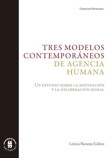 Tres modelos contemporáneos de agencia humana.