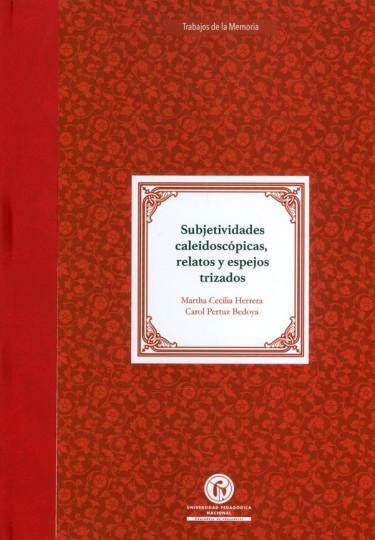 Subjetividades caleidoscópicas, relatos, y espejos trizados