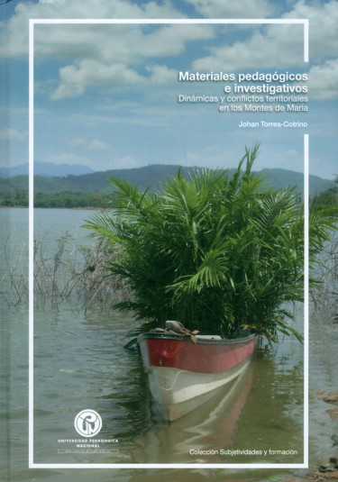 Materiales pedagógicos e investigativos. Dinámicas y conflictos territoriales en los Montes de María.
