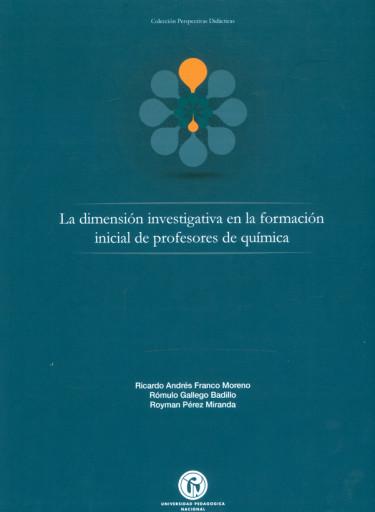 La dimensión investigativa en la formación inicial de profesores de química