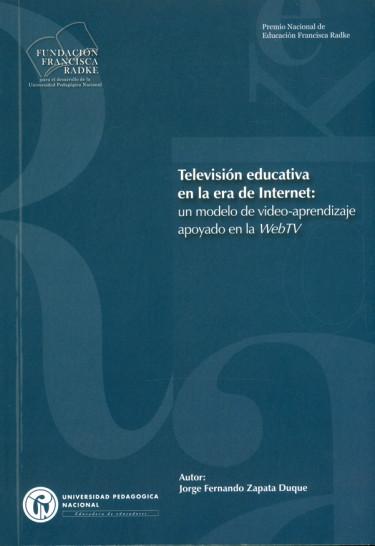 Televisión educativa en la era de Internet: Un modelo de video-aprendizaje apoyado en la WebTV