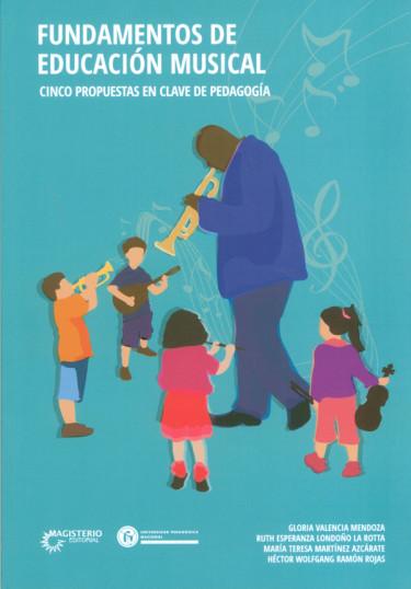 Fundamentos de educación musical. Cinco propuestas en clave de pedagogía