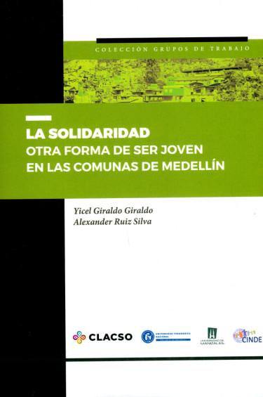 La solidaridad. Otra forma de ser joven en las comunas de Medellín
