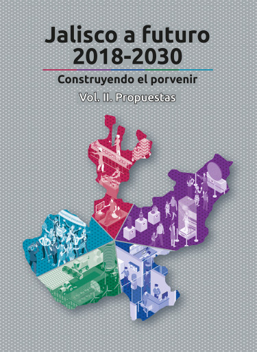 Jalisco a futuro 2018-2030. Vol II