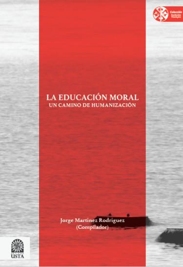 La educación moral. Un camino de humanización