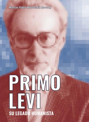 Primo Levi. Su legado humanista