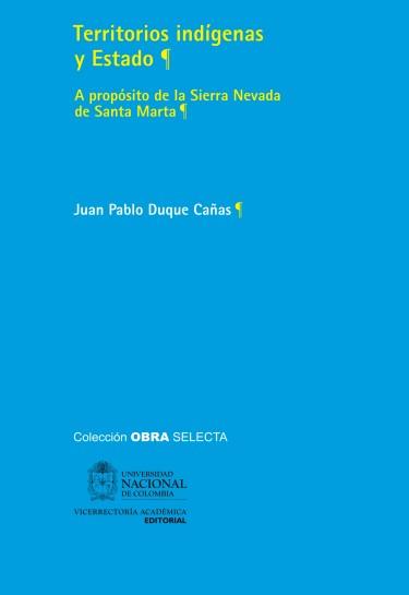 Territorios indígenas y estado: a propósito de la Sierra Nevada de Santa Marta
