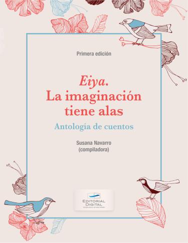 Eiya. La imaginación tiene alas.