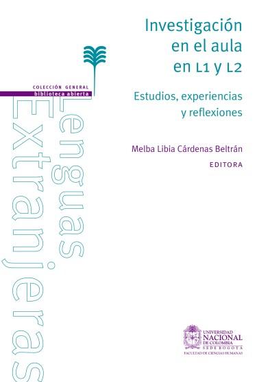 Investigación en el aula en L1 Y L2. Estudios, experiencias y reflexiones