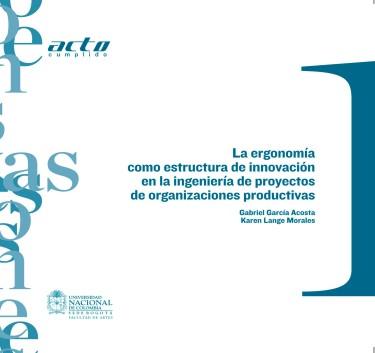 La ergonomía como estructura de innovación en la ingeniería de proyectos de organizaciones productivas