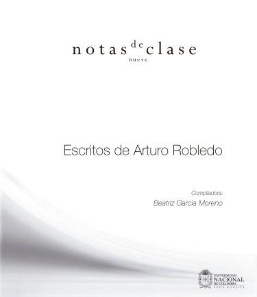 Notas de clase. Escritos de Arturo Robledo