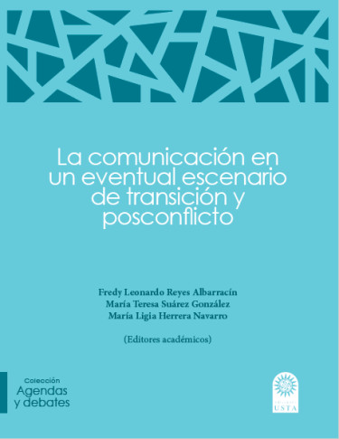 La comunicación en un eventual escenario de transición y posconflicto