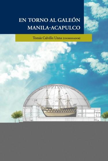 En torno al Galeón Manila-Acapulco