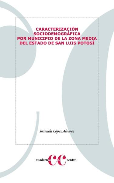 Caracterización sociodemográfica por municipio de la Zona Media del estado de San Luis Potosí