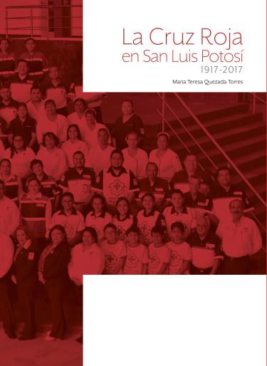 La Cruz Roja en San Luis Potosí 1917-2017
