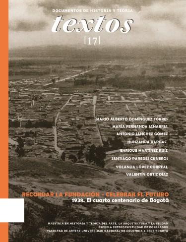 Recordar la fundación   celebrar el futuro 1938. El cuarto centenario de Bogotá