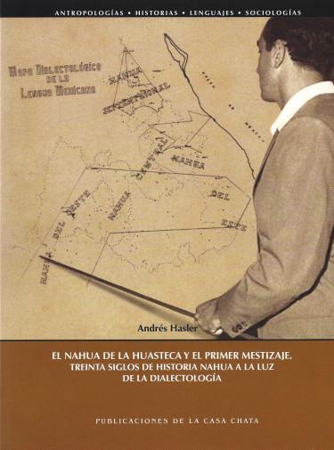 El nahua de la Huasteca y el primer mestizaje