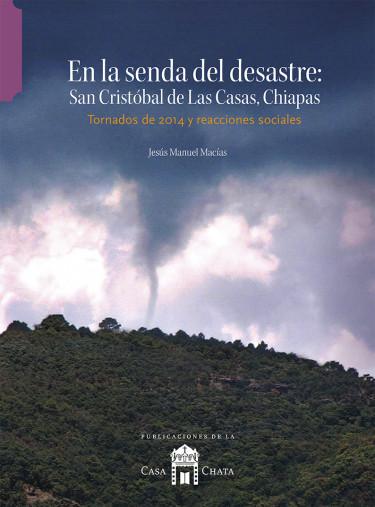 En la senda del desastre, San Cristóbal de Las Casas, Chiapas
