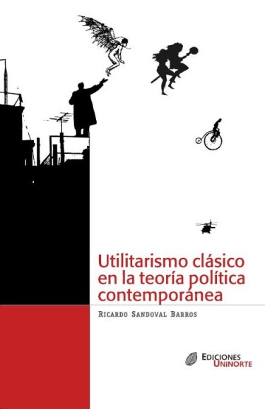 Utilitarismo clásico en la teoría política contemporánea