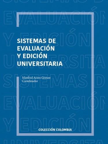 Sistemas de evaluación y edición universitaria