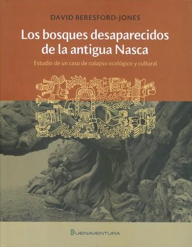Los bosques desaparecidos de la antigua Nazca
