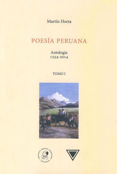 Poesía peruana antología 1554-2014 I