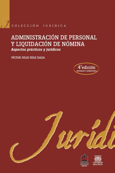 Administración de personal y liquidación de nómina. 4ta edición revisada y aumentada