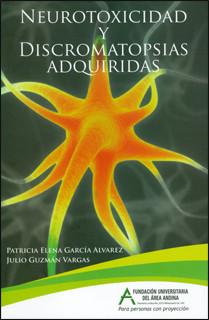 Neurotoxicidad y discromatopsias adquiridas