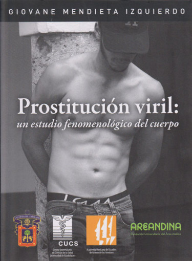 Prostitucion viril: un estudio fenomenologico del cuerpo