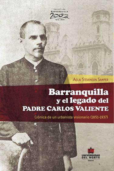 Barranquilla y el legado del Padre Carlos Valiente