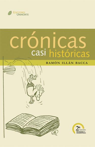 Crónicas casi históricas. 2da edición revisada y aumentada