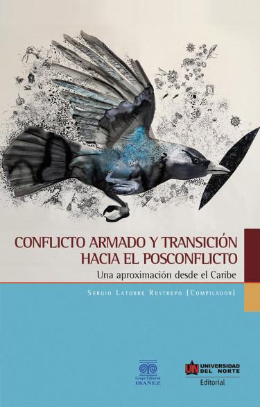 Conflicto armado y transición hacia el posconflicto