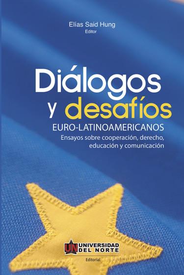 Diálogos y desafíos Euro-latinoamericanos