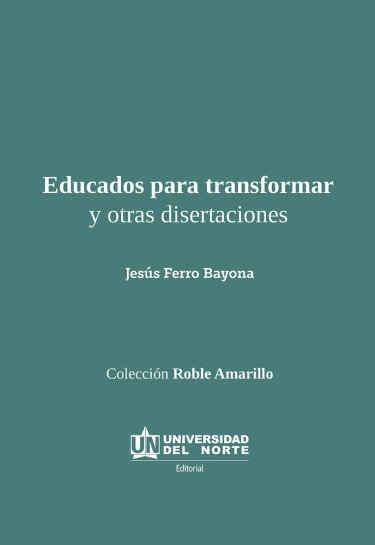 Educados para transformar y otras disertaciones