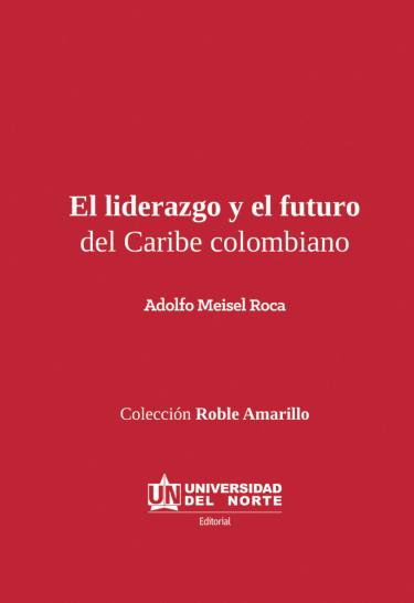 El liderazgo y el futuro del Caribe colombiano