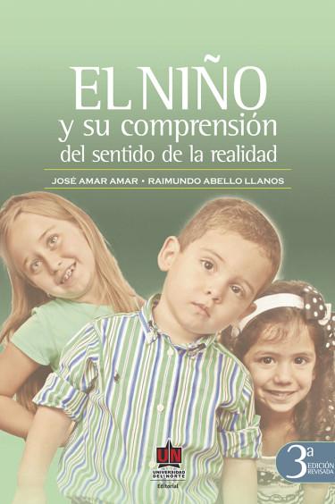 El niño y su comprensión del sentido de la realidad. 3ra edición revisada y aumentada