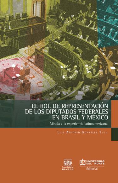 El rol de represetación de los diputados federales en Brasil y México