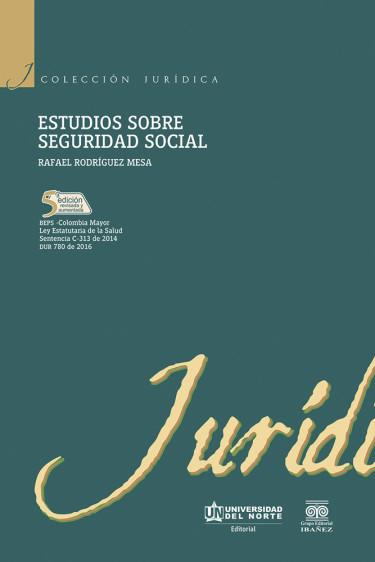 Estudios sobre seguridad social. 5ta edición revisada y aumentada