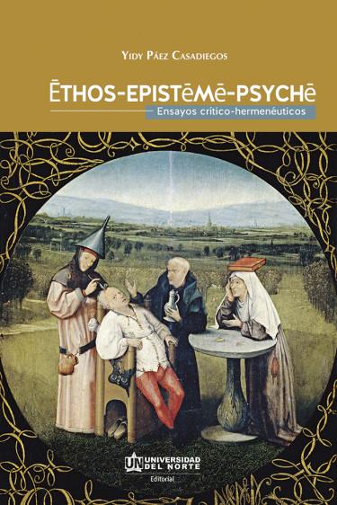Ethos, Episteme y Psyche