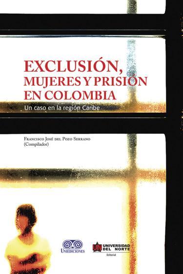 Exclusión, mujeres y prisión en Colombia