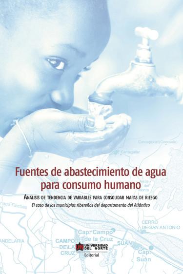 Fuentes de abastecimiento de agua para consumo humano
