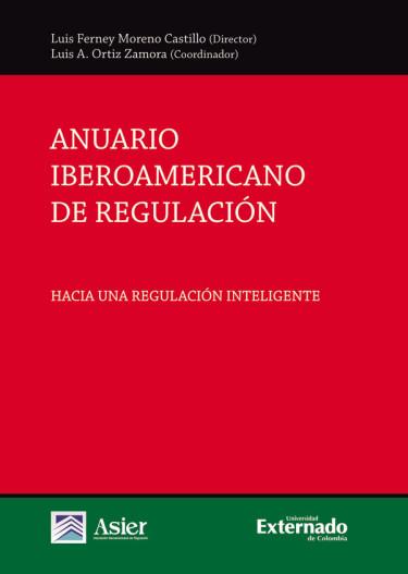 Anuario Iberoamericano De Regulación: Hacia Una Regulación Inteligente