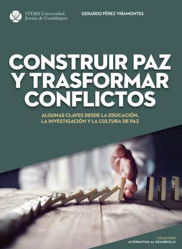 Construir paz y transformar conflictos