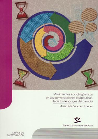 Movimientos sociolingüísticos en las conversaciones terapéuticas: Hacia los lenguajes del cambio