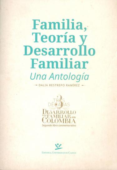 Familia, teoría y desarrollo familiar una antología